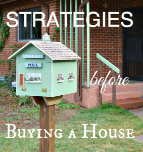 strategies before buying a house